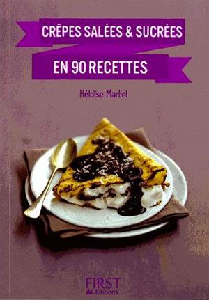 Crêpes salées et sucrées en 90 recettes d'Héloïse Martel